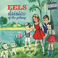 Eels – Daisies Of The Galaxy