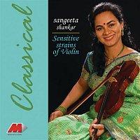 Dr. Sangeeta Shankar – Sensitive Strains Of Violin