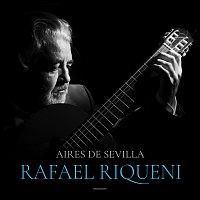 Rafael Riqueni – Aires De Sevilla