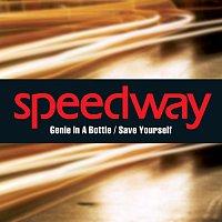 Speedway – Genie In A Bottle/Save Yourself