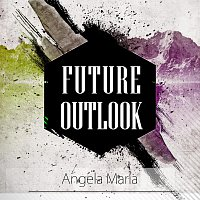 Angela Maria – Future Outlook