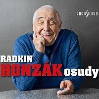 Radkin Honzák – Honzák: Osudy