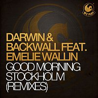Darwin & Backwall – Good Morning Stockholm (feat. Emelie Wallin) [Remixes]