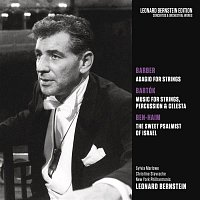 Leonard Bernstein, New York Philharmonic Orchestra, Béla Bartók – Barber: Adagio for Strings, Op. 11 - Bartók: Music for Strings, Percussion and Celesta, Sz. 106 - Ben-Haim: The Sweet Psalmist of Istrael