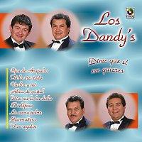 Los Dandy's – Dime Que Si Me Quieres