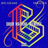 Big Grams, Skrillex – Drum Machine (Remixes)