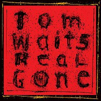 Tom Waits – Real Gone (Remastered)