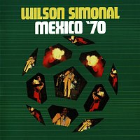 Wilson Simonal – Mexico '70