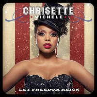 Chrisette Michele – Let Freedom Reign