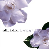 Billie Holiday – Billie Holiday Love Songs