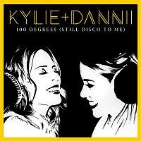 Kylie Minogue, Dannii Minogue – 100 Degrees (It's Still Disco to Me) [with Dannii Minogue]