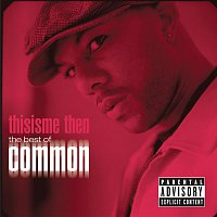 Common – thisisme then: the best of common