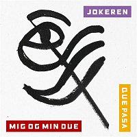 Jokeren, Bogfinkevej – Mig Og Min Due / Que Pasa