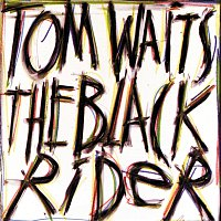 Tom Waits – The Black Rider
