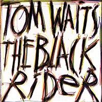Tom Waits – The Black Rider