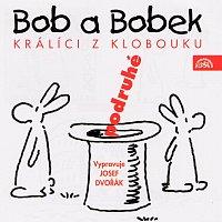 Josef Dvořák – Bob a Bobek, králíci z klobouku, podruhé / Šebánek - Pacovský - Jiránek