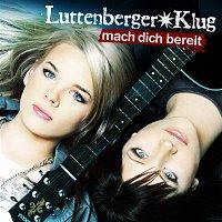Luttenberger-Klug – Mach Dich bereit