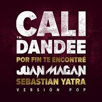 Cali Y El Dandee, Juan Magan, Sebastián Yatra – Por Fin Te Encontré [Versión Pop]
