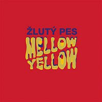 Žlutý pes – Mellow Yellow