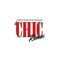 CHIC & Dimitri From Paris – Dimitri From Paris Presents Le CHIC Remix