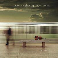 The Wayfaring Strangers – This Train