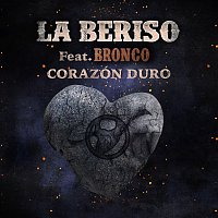 La Beriso, Bronco – Corazón Duro