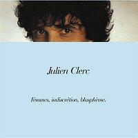 Julien Clerc – Femmes, indiscrétion, blaspheme