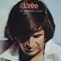 Lobo – Of A Simple Man