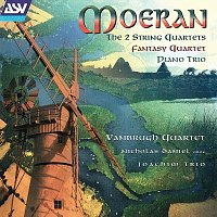 Vanbrugh Quartet, Nicholas Daniel, Joachim Piano Trio – Moeran: The 2 String Quartets; Fantasy-Quartet; Piano Trio