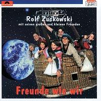 Rolf Zuckowski und seine Freunde – Freunde wie wir