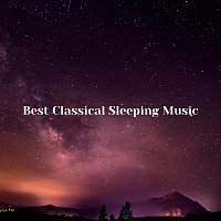 Chris Snelling, Chris Mercer, Max Arnald, Nils Hahn, Robyn Goodall, Yann Nyman – Best Classical Sleeping Music