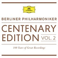 Berliner Philharmoniker – Centenary Edition 1913 - 2013 Berliner Philharmoniker