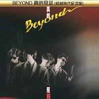 Beyond – Beyond Zhen De Jian Zheng [Chao Yue Shi Dai Ji Nian Ban]
