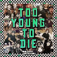 TooManyLeftHands – Too Young To Die
