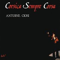Antoine Ciosi – Corsica sempre Corsa