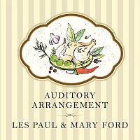 Les Paul, Mary Ford – Auditory Arrangement