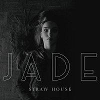 Jade – Straw House