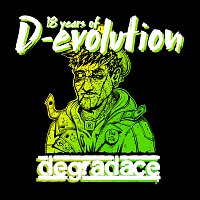 Degradace – 18 Years Of D-evolution