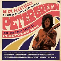 Mick Fleetwood & Friends – Mick Fleetwood & Friends Celebrate the Music of Peter Green and the Early Years of Fleetwood Mac