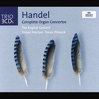 Simon Preston, The English Concert, Trevor Pinnock – Handel: The Organ Concertos