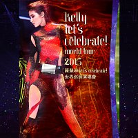 Kelly Chen – Chen Hui Lin Let's Celebrate Shi Jie Xun Hui Yan Chang Hui 2015 [Live]