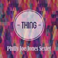 Philly Joe Jones Sextet – Thing