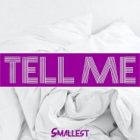 Smallest – Tell Me - Single