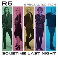 R5 – Sometime Last Night [Special Edition]