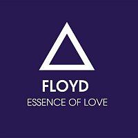 Floyd – Essence Of Love (Remixes)
