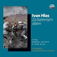 Ondřej Vetchý, Ivan Hlas – Hlas: Za barevným sklem