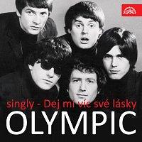 Olympic – Singly (1965-68) Dej mi víc své lásky...