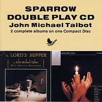 John Michael Talbot – The Lord's Supper/Be Exalted