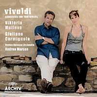 Viktoria Mullova, Giuliano Carmignola, Venice Baroque Orchestra, Andrea Marcon – Vivaldi: Concertos for two Violins