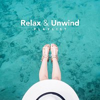 Různí interpreti – Relax and Unwind Playlist